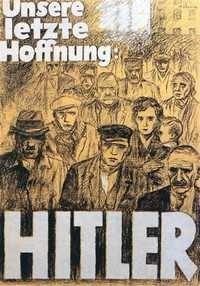 """Plakat przed wyborami parlamentarnymi w Niemczech w 1932 roku: """"Nasza ostatnia nadzieja: Hitler"""""""